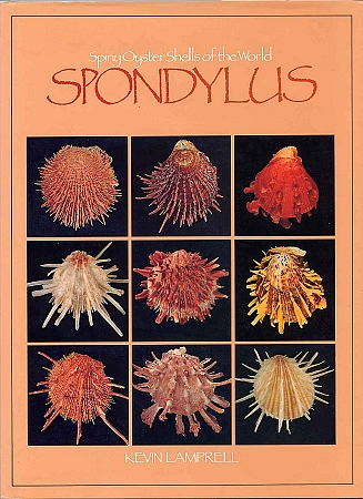 Spondylus -  Spiny Oysters of the World
