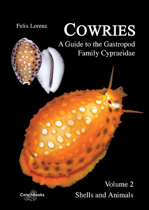 Cowries - A Guide to the Gastropod Family  Volume 2: Shells & Animals